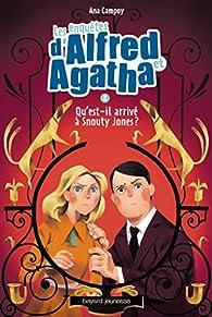 Les enquêtes d'Alfred et Agatha, tome 2 : Qu'est-il arrivé à Snouty Jones ? par Ana Campoy