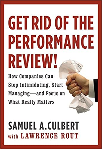 Get Rid Of The Performance Review How Companies Can Stop
