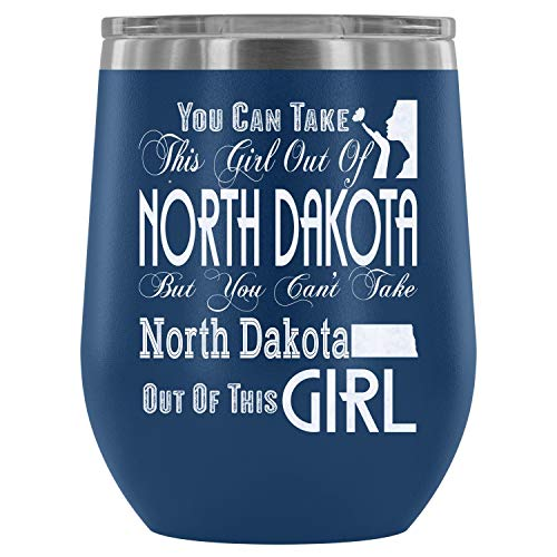 Christmas mug, Stainless Steel Tumbler Cup with Lids for Wine, You Can Take This Girl Out Of North Dakota Wine Tumbler, North Dakota Girl Vacuum Insulated Wine Tumbler (Wine Tumbler 12Oz - Blue)