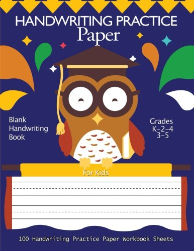 "Handwriting Practice Paper : Blank Handwriting Book For Kids: Pre K, Kindergarten, Ag3 2-4, 3-5 100 Pages, A4 8.5"" x 11"" Handwriting Printing Workbook (Handwriting Workbooks For Kids) (Volume 4)"
