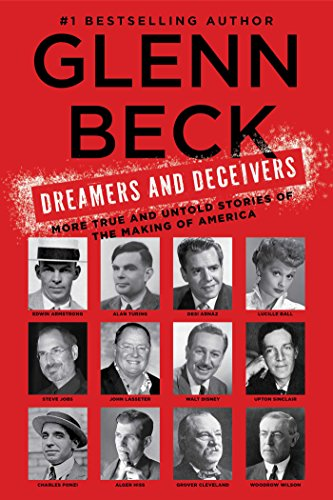 Download Dreamers and Deceivers: True Stories of the Heroes and Villains Who Made America Pdf