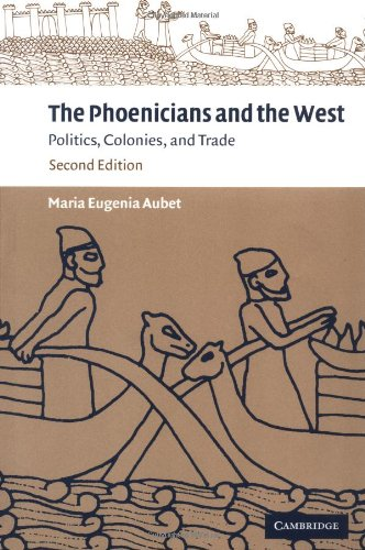 The Phoenicians and the West: Politics, Colonies and Trade (Review)