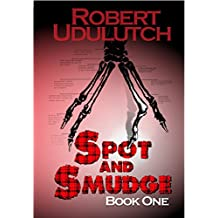 Spot and Smudge - Book One