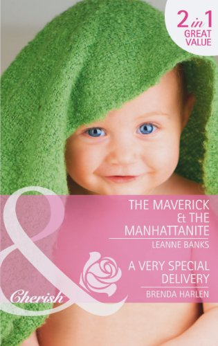 book cover of The Maverick & the Manhattanite / A Very Special Delivery