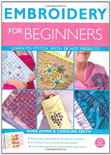 Embroidery For Beginners Amazon Susie Johns Caroline Smith