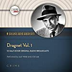 Dragnet, Vol. 1: Classic Radio Collection    Hollywood 360