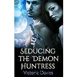 Seducing the Demon Huntress | Victoria Davies