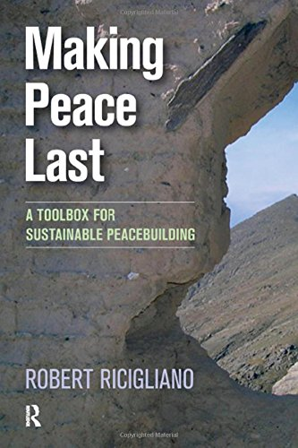 Making Peace Last: A Toolbox for Sustainable Peacebuilding