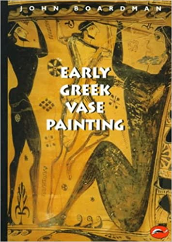 Early Greek Vase Painting 11th 6th Centuries Bc A Handbook World