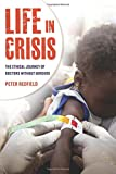 Life in Crisis - The Ethical Journey of Doctors Without Borders