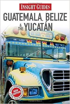 Book Guatemala/Belize/Yucatan (Insight Guides)