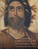 img - for The Dawn of Christian Art in Panel Paintings and Icons book / textbook / text book