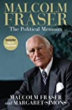 img - for Malcolm Fraser: The Political Memoirs book / textbook / text book