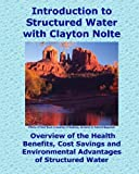 Introduction to Structured Water with Clayton Nolte, Charles Betterton, 1460939425