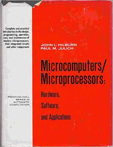 Microcomputers/Microprocessors: Hardware, Software, and Applications (Prentice-Hall series in automatic computation)