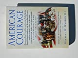 img - for American Courage, Remarkable True Stories Exhibiting the Bravery That Has Made O book / textbook / text book