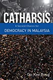 img - for Catharsis: A Second Chance for Democracy in Malaysia book / textbook / text book