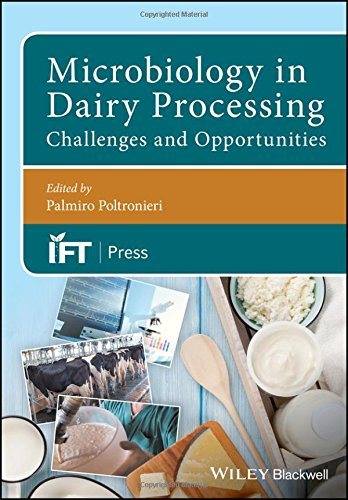 Microbiology in Dairy Processing: Challenges and Opportunities (Institute of Food Technologists Series)