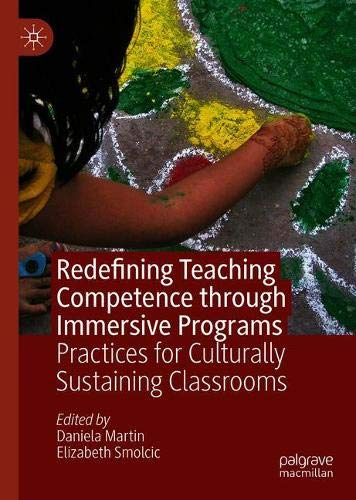 (Redefining Teaching Competence through Immersive Programs: Practices for Culturally Sustaining Classrooms)