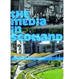 img - for [(The Media in Scotland)] [Author: Neil Blain] published on (March, 2009) book / textbook / text book