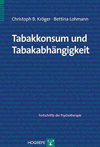Tabakkonsum und Tabakabhängigkeit (Fortschritte der Psychotherapie)