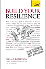 Build Your Resilience: How to Survive and Thrive in Any Situation by Robertson, Donald (May 25, 2012) Paperback Unknown Binding