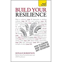 Build Your Resilience: How to Survive and Thrive in Any Situation by Robertson, Donald (2012) Paperback