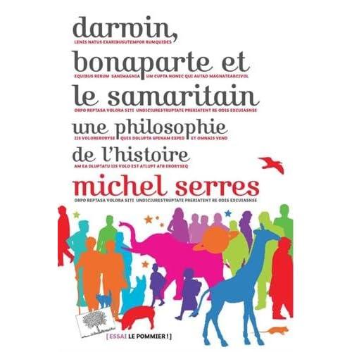 Darwin, bonaparte et le Samaritain - Une philosophie de l'histoire