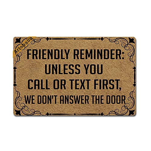 Artsbaba Doormat Friendly Reminder Unless You Call Or Text First We Don't Answer The Door Mat Rubber Non-Slip Entrance Rug Floor Mat Funny Home Decor Indoor Mat 23.6 x 15.7 Inches, 0.18 Inch Thickness]()