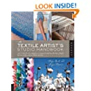 The Textile Artist's Studio Handbook: Learn Traditional and Contemporary Techniques for Working with Fiber, Including Weaving, Knitting, Dyeing, Painting, and More (Studio Handbook Series)