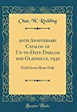 Amazon / Forgotten Books: Th Anniversary Catalog of Up - To - Date Dahlias and Gladiolus, 1930 Field Grown Roots Only Classic Reprint (Chas W Redding)