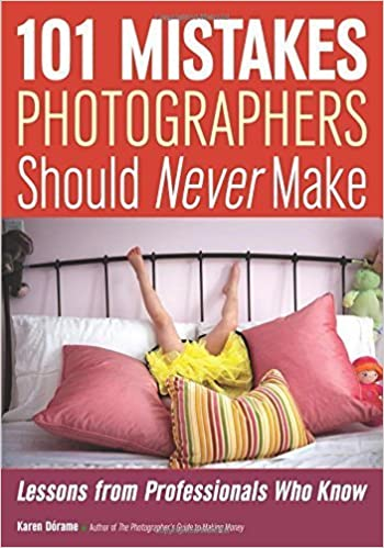 Download PDF 101 Mistakes Photographers Should Never Make - Lessons from Professionals Who Know