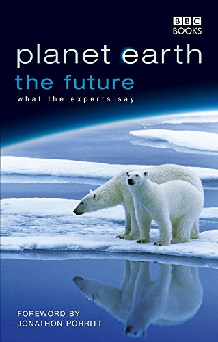 Planet Earth The Future: what the experts say