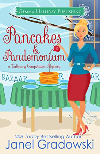 Pancakes & Pandemonium: a Humorous Culinary Cozy Mystery (Culinary Competition Mysteries Book 6) by [Gradowski, Janel]