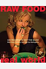 Raw Food/Real World: 100 Recipes to Get the Glow Hardcover