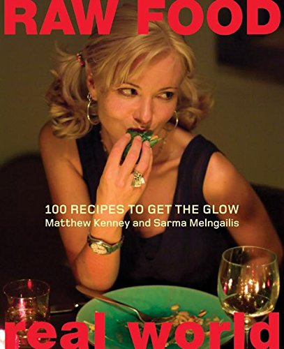 - Raw Food/Real World: 100 Recipes to Get the Glow