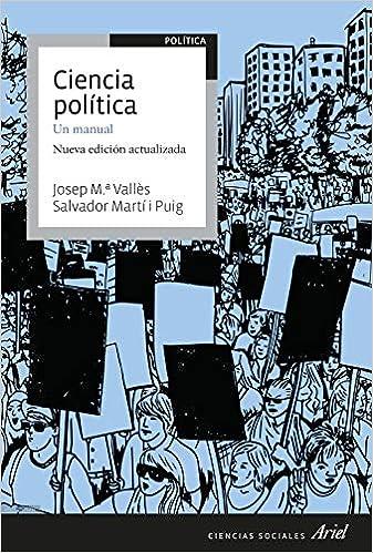 Ciencia política: Un manual (Ariel Ciencias Sociales): Amazon.es: Vallès, Josep Mª, Martí Puig, Salvador: Libros