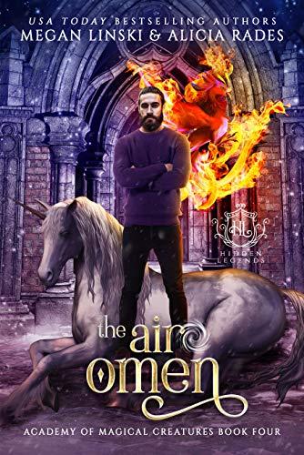 The Air Omen (Hidden Legends: Academy of Magical Creatures Book 4)