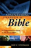 Adventuring Through the Bible, Ray Stedman, 0929239989