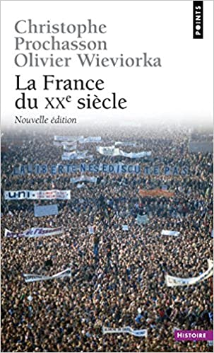 La France du XXe siècle - Christophe Porchasson & Olivier Wierviocka