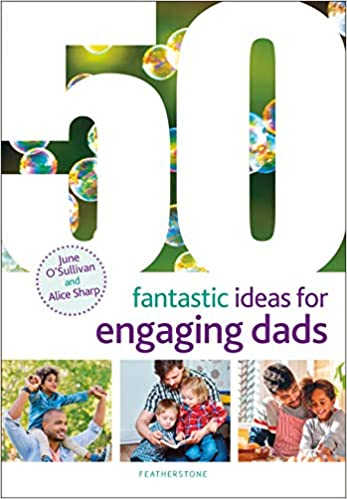 50 Fantastic Ideas for Engaging Dads: Amazon co uk: June O