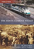 Santa Clarita Valley, The (Then and Now)
