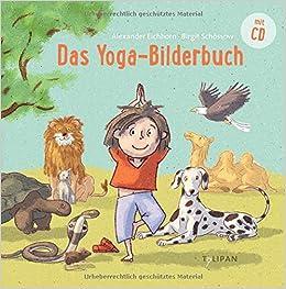 Das Yoga Bilderbuch Amazonde Alexander Eichhorn Birgit