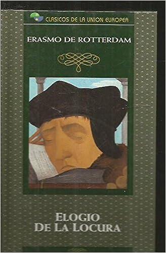 Encomio de la moría o Elogio de la locura: Erasmo de Rotterdam: 9788485533275: Amazon.com: Books