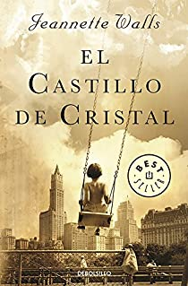 El Castillo de Cristal par Jeannette Walls