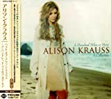 BEST OF ALISON KRAUSS: A HUNDRED MILES OR MORE