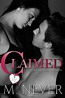 Claimed: Dark Romance (Decadence After Dark Book 2) by [Never, M.]