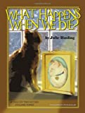 What Happens When We Die?, Julie Hasling, 1426968477