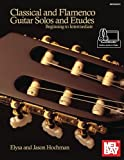 #9: Classical and Flamenco Guitar Solos and Etudes: Beginner to Intermediate