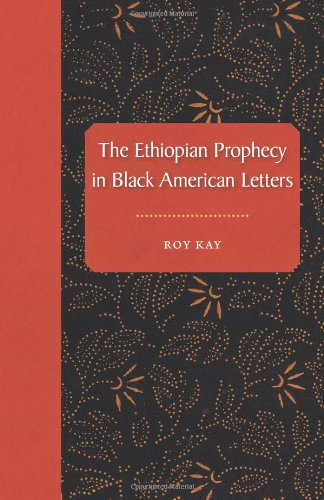The Ethiopian Prophecy in Black American Letters (History of African-American Religions)